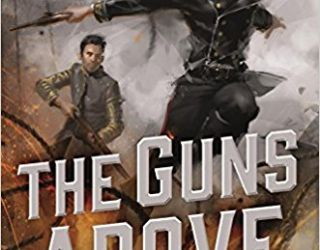 Book Review: The Guns Above by Robyn Bennis