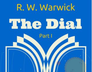 Review: The Dial by R. W. Warwick