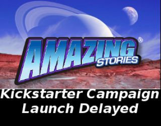 KICKSTARTER LAUNCH DELAYED