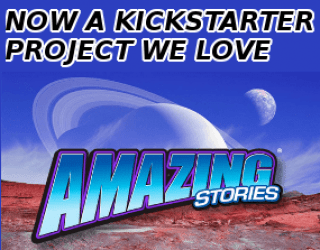 "Amazing Stories Kickstarter Selected as a ""Kickstarter Project We Love"" by Kickstarter"