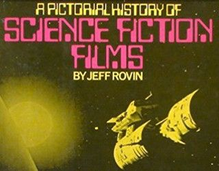 Review: A Pictorial History of Science Fiction Films by Jeff Rovin