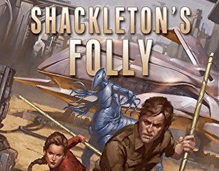 Review: Shackleton's Folly by Todd Yunker