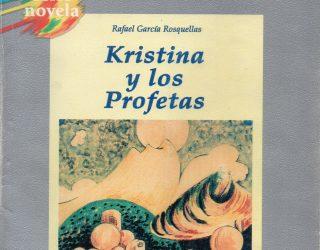 KRISTINA Y LOS PROFETAS, Rafael García Rosquellas