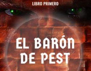Reseña del libro: El Barón de Pest (Los Padres de la Luna Llena. Libro Primero) de Milenko Karzulovic