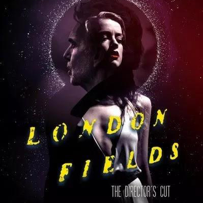 London Fields director's cut