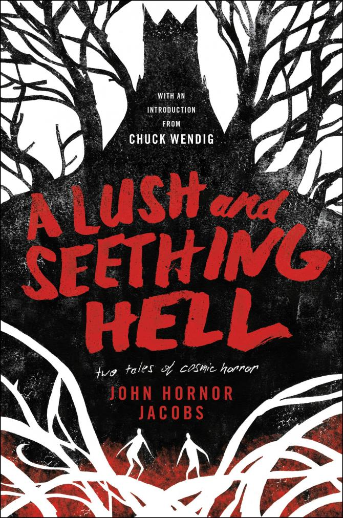 A Lush and Seething Hell by John Horner Jacobs
