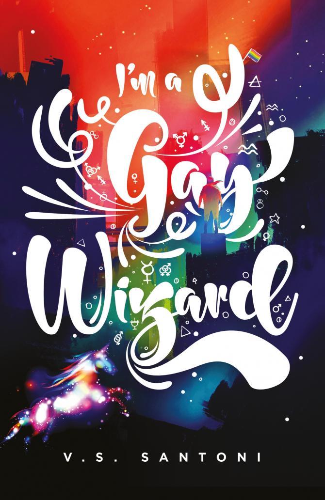 I'm a Gay Wizard by V.S. Santoni